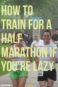 How To train for a half marathon if you're lazy
